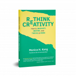 Rethink Creativity | Monica Kang | Book Cover